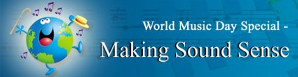 World Music Day - Making Sound Sense…