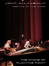 DVD - Meeting of the Minds-  The Making of Floating Point (John McLaughlin CD Release April 2008)