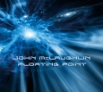 John McLaughlin & CD Floating Point (Release - April 2008)